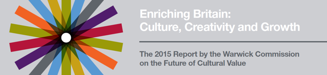 Warwick Commission - Enriching Britain: Culture, Creativity and Growth