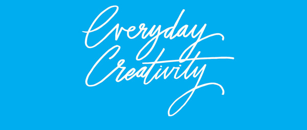 Everyday Creativity